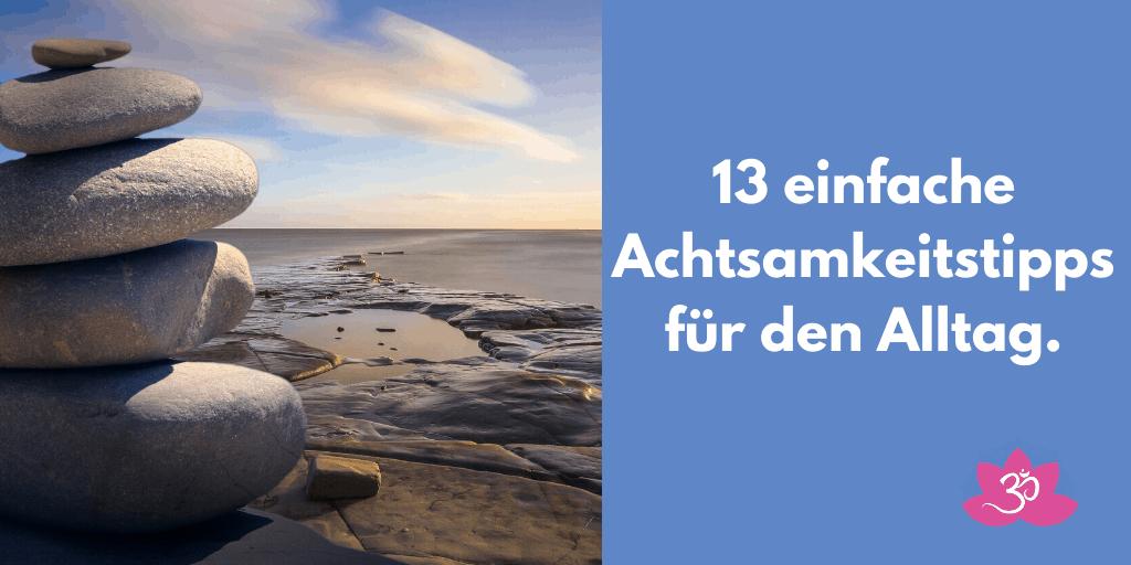 13 Achtsamkeitstipps für den Alltag